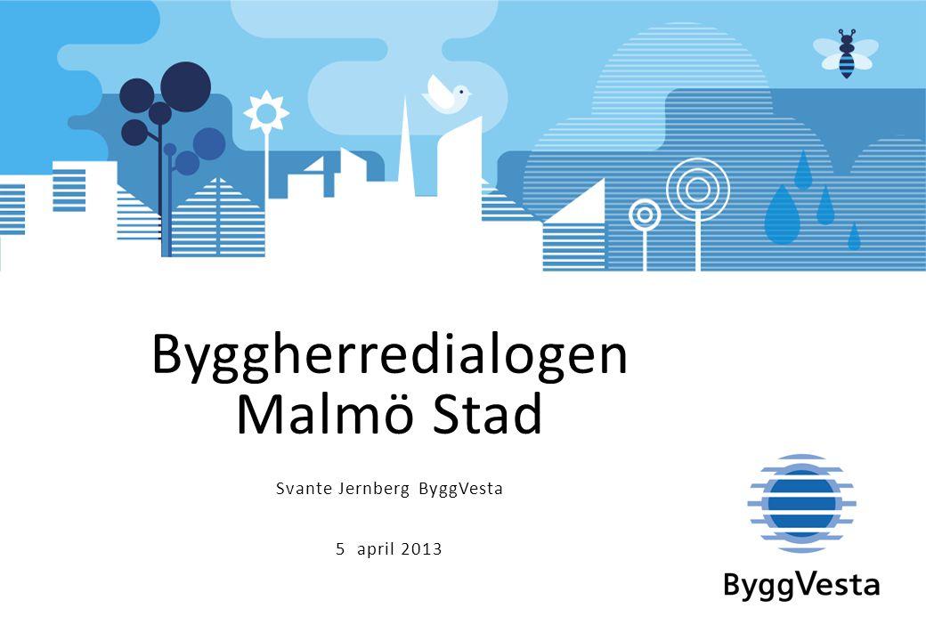 Byggherredialogen Malmö Stad Svante Jernberg ByggVesta 5 april 2013