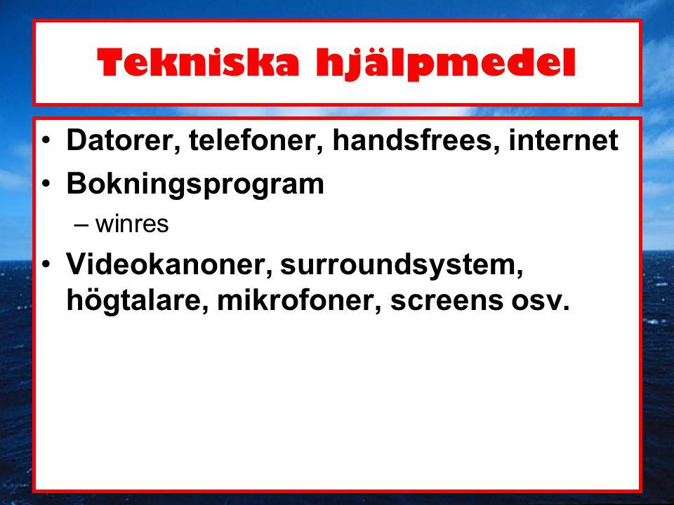 Tekniska hjälpmedel •Datorer, telefoner, handsfrees, internet •Bokningsprogram –winres •Videokanoner, surroundsystem, högtalare, mikrofoner, screens o