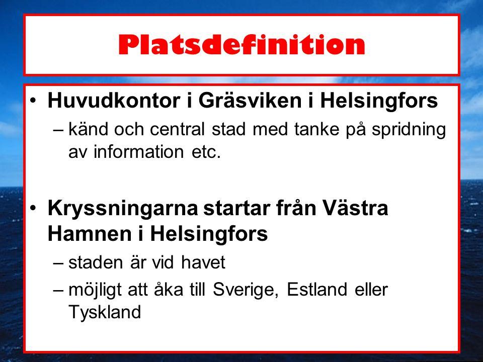 Platsdefinition •Huvudkontor i Gräsviken i Helsingfors –känd och central stad med tanke på spridning av information etc. •Kryssningarna startar från V