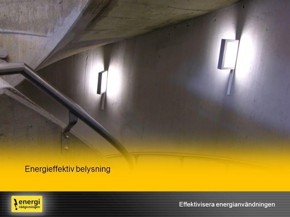 Effektivisera energianvändningen Energieffektiv belysning
