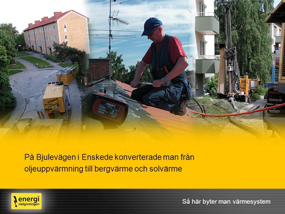 På Bjulevägen i Enskede konverterade man från oljeuppvärmning till bergvärme och solvärme
