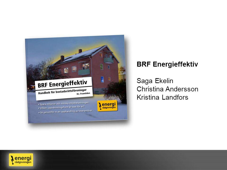 BRF Energieffektiv Saga Ekelin Christina Andersson Kristina Landfors