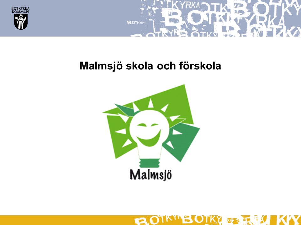 Malmsjö skola och förskola - Hållbar utveckling med lärande!