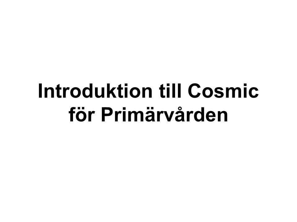Introduktion till Cosmic för Primärvården