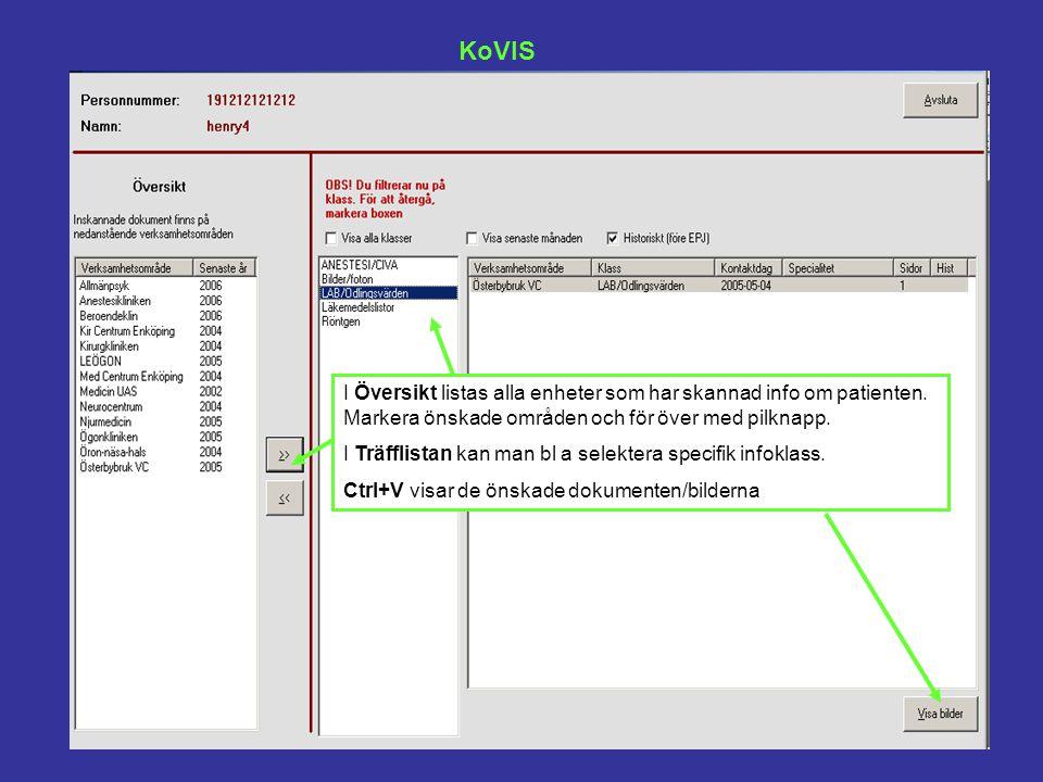 KoVIS I Översikt listas alla enheter som har skannad info om patienten. Markera önskade områden och för över med pilknapp. I Träfflistan kan man bl a