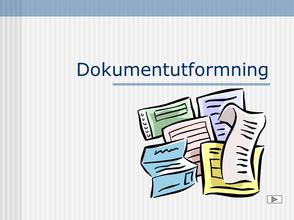Identifieringsuppgifter  Alla dokument bör innehålla följande uppgifter  Utgivare  Dokumentnamn  Datum  Placera uppgift- erna enl bilden 09,2 1 UTGIVAREDOKUMENTNAMN Datum 7Rad 7 är första skrivrad