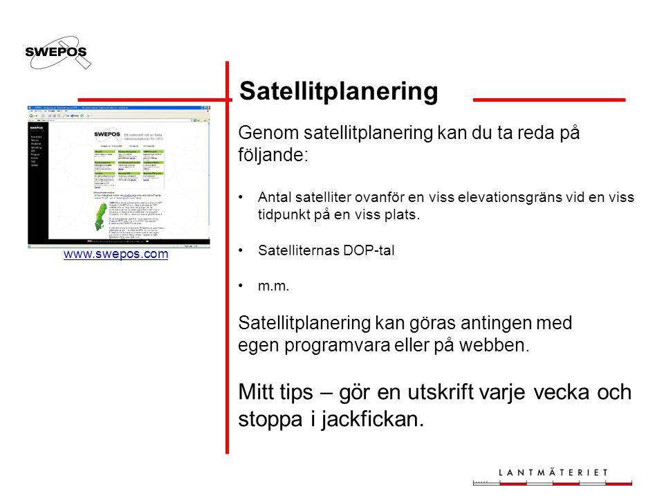 Satellitplanering Genom satellitplanering kan du ta reda på följande: •Antal satelliter ovanför en viss elevationsgräns vid en viss tidpunkt på en viss plats.