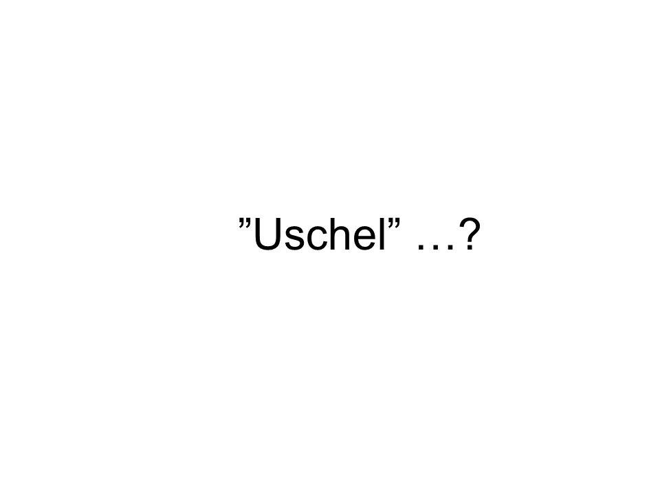 """Uschel"" …?"