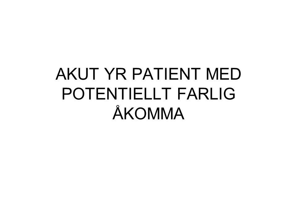 Yrsel + smärta •Yrsel + bröstsmärta: infarkt, aortadissektion •Yrsel + nacksmärta: bakre skallgropsinfarkt sekundärt till vertebralisdissektion (även hos yngre ex efter trauma) •Yrsel + huvudvärk: stroke i bakre skallgropen •Yrsel + öronsmärta: labyrintit (vid otit), zoster oticus (blåsor)