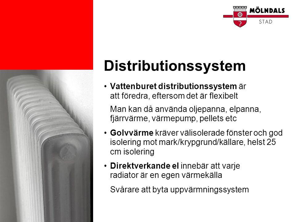 Distributionssystem •Vattenburet distributionssystem är att föredra, eftersom det är flexibelt Man kan då använda oljepanna, elpanna, fjärrvärme, värm