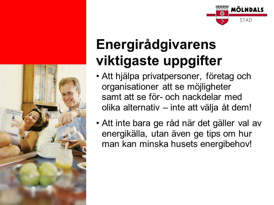 Energirådgivarens viktigaste uppgifter •Att hjälpa privatpersoner, företag och organisationer att se möjligheter samt att se för- och nackdelar med ol