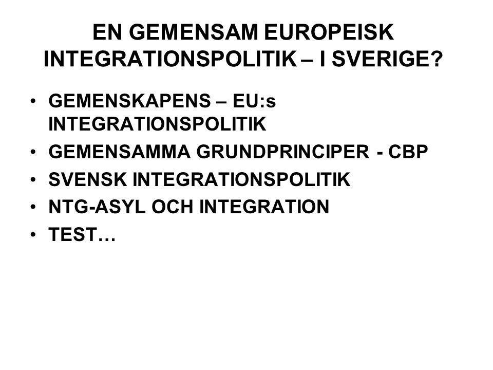 EN GEMENSAM EUROPEISK INTEGRATIONSPOLITIK – I SVERIGE.