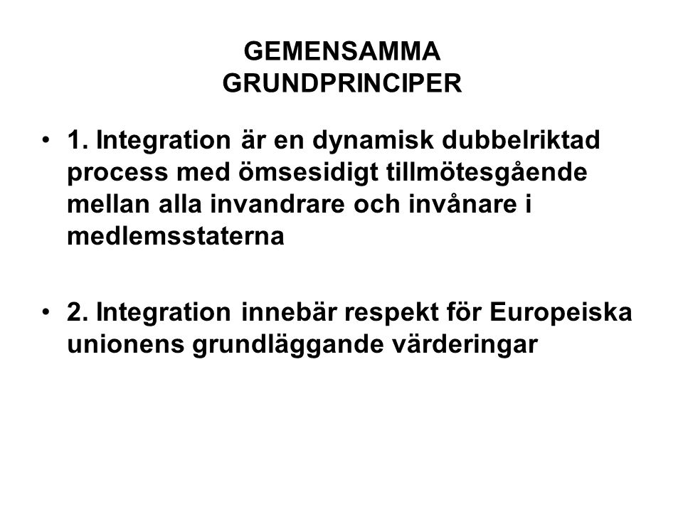 GEMENSAMMA GRUNDPRINCIPER •1.