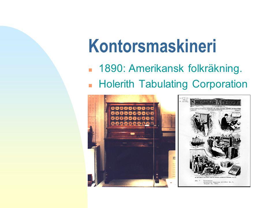 Kontorsmaskineri n 1890: Amerikansk folkräkning. n Holerith Tabulating Corporation