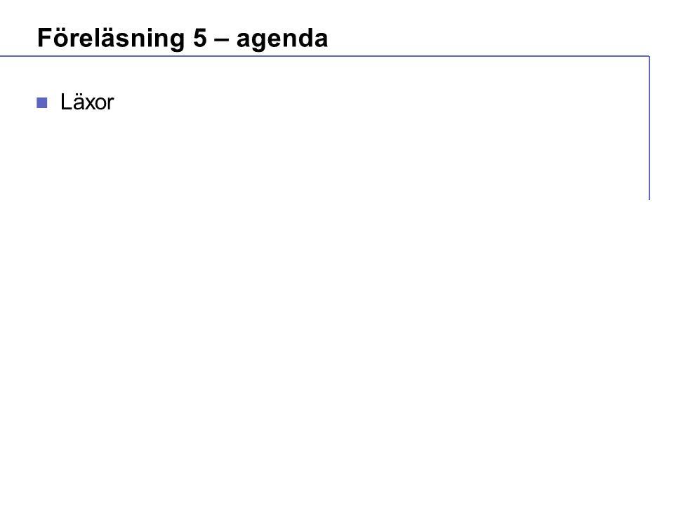 Föreläsning 5 – agenda  Läxor