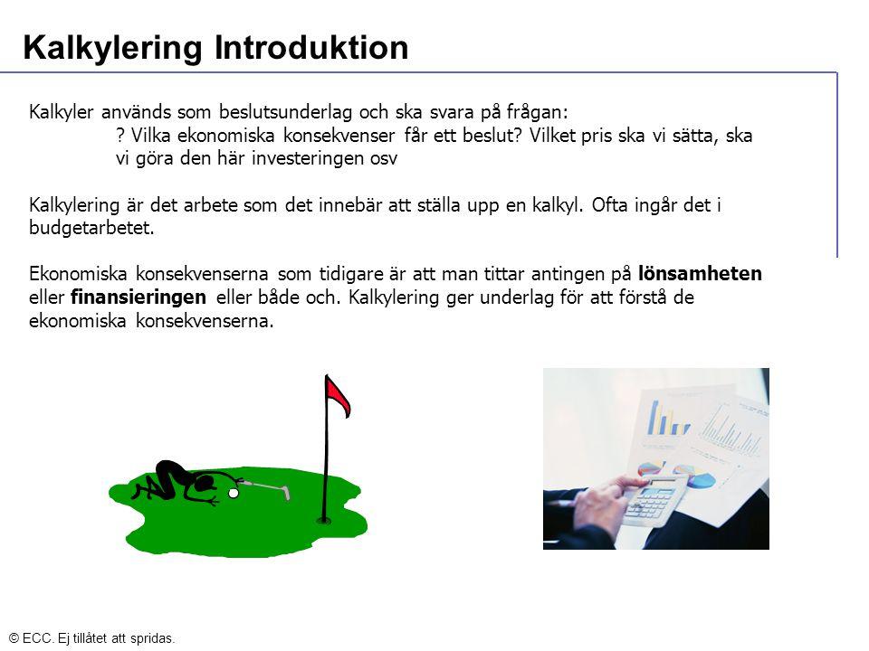 Kalkylering Introduktion Kalkyler används som beslutsunderlag och ska svara på frågan: ? Vilka ekonomiska konsekvenser får ett beslut? Vilket pris ska
