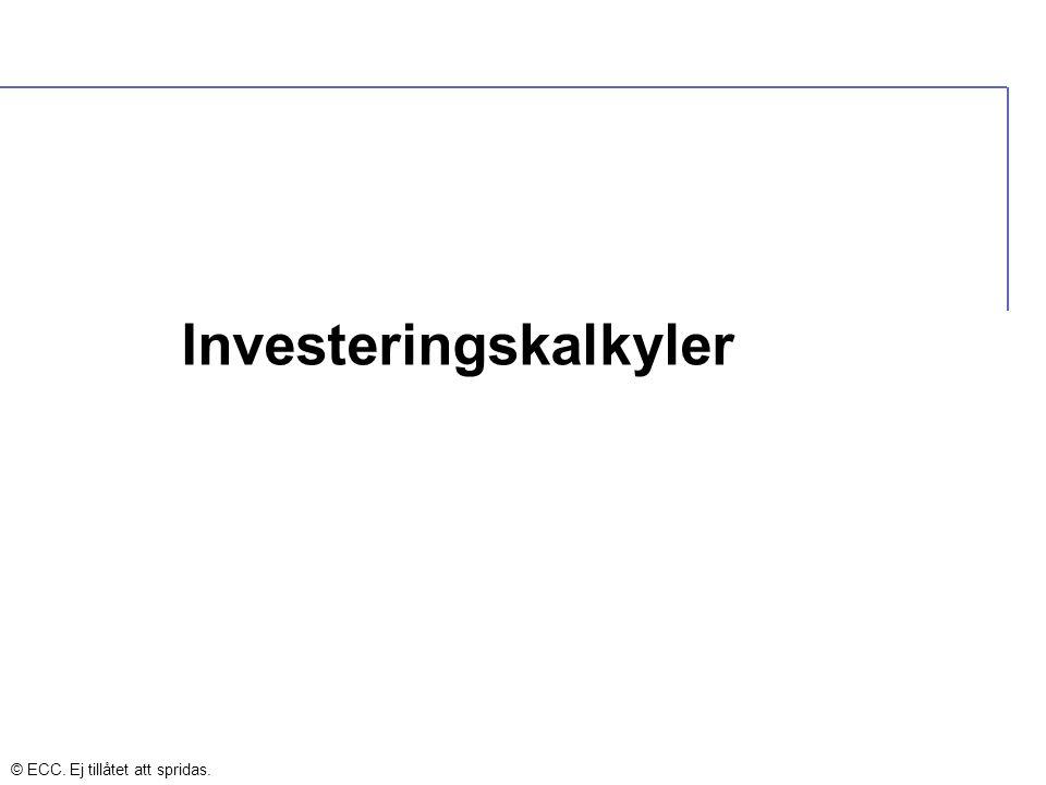 Investeringskalkyler © ECC. Ej tillåtet att spridas.