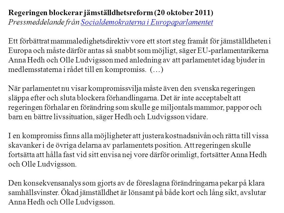 Regeringen blockerar jämställdhetsreform (20 oktober 2011) Pressmeddelande från Socialdemokraterna i EuropaparlamentetSocialdemokraterna i Europaparla