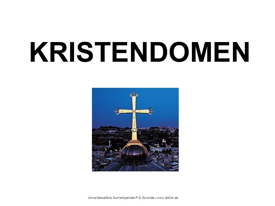 KRISTENDOMEN Anna Kesselfors, Sunnerbyskolan F-6, Sorunda – www.lektion.se