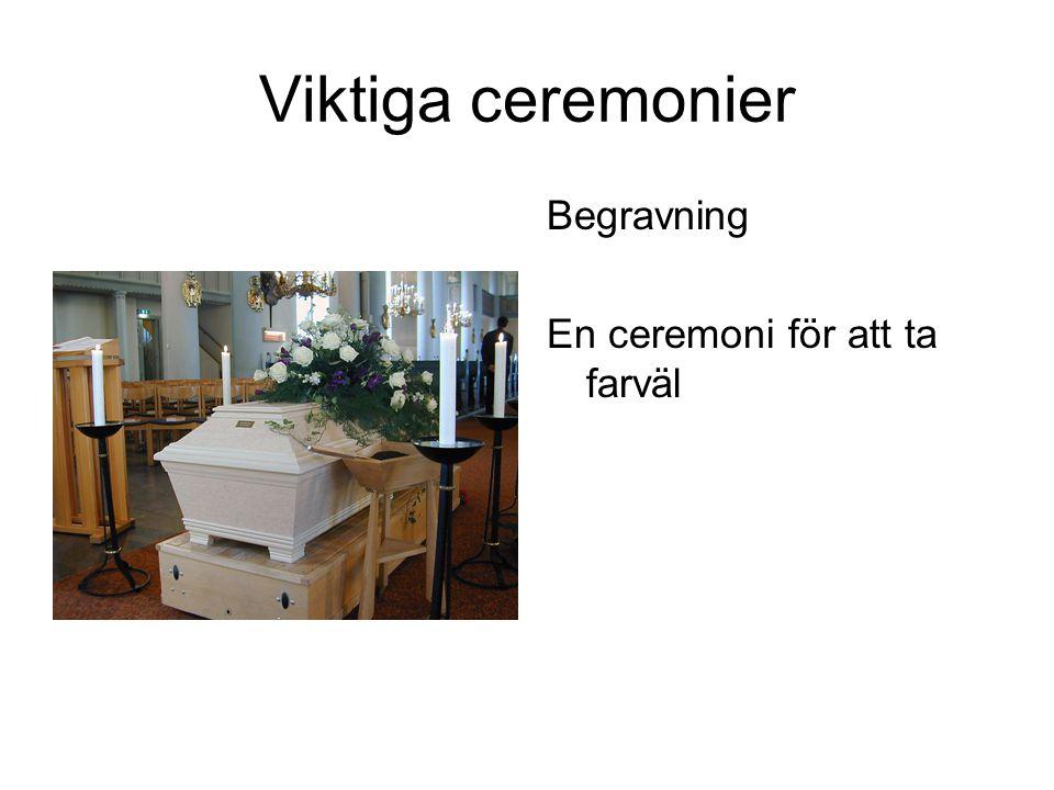 Viktiga ceremonier Begravning En ceremoni för att ta farväl
