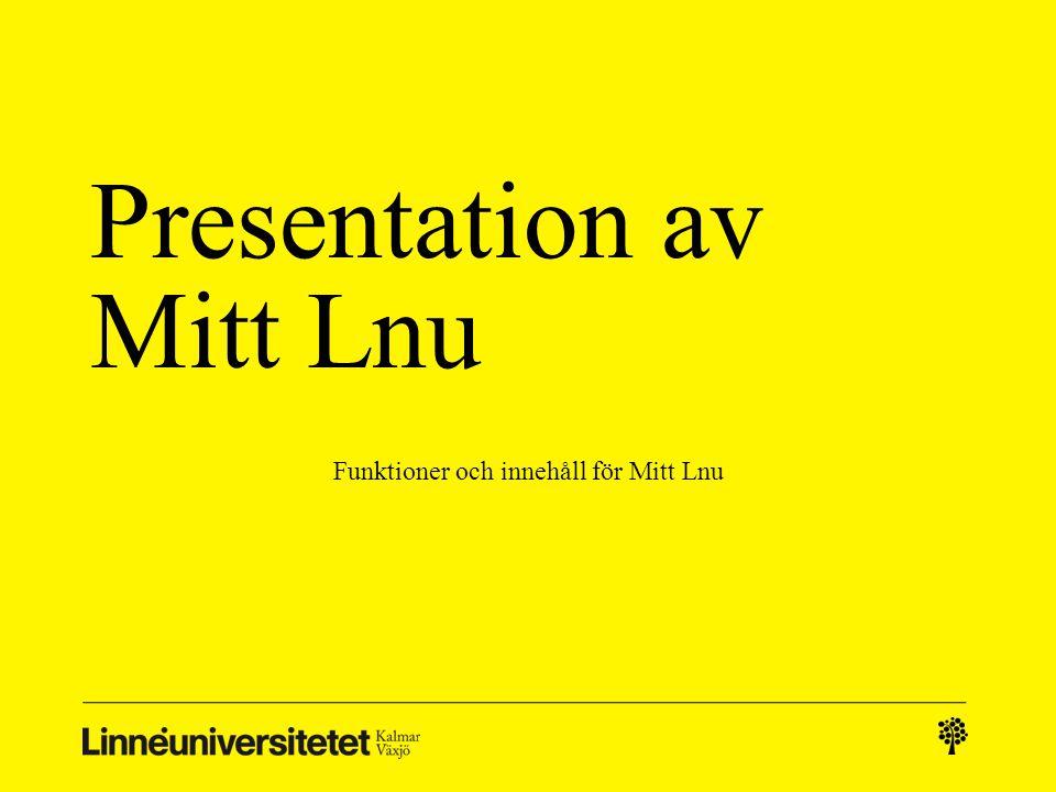 Presentation av Mitt Lnu Funktioner och innehåll för Mitt Lnu