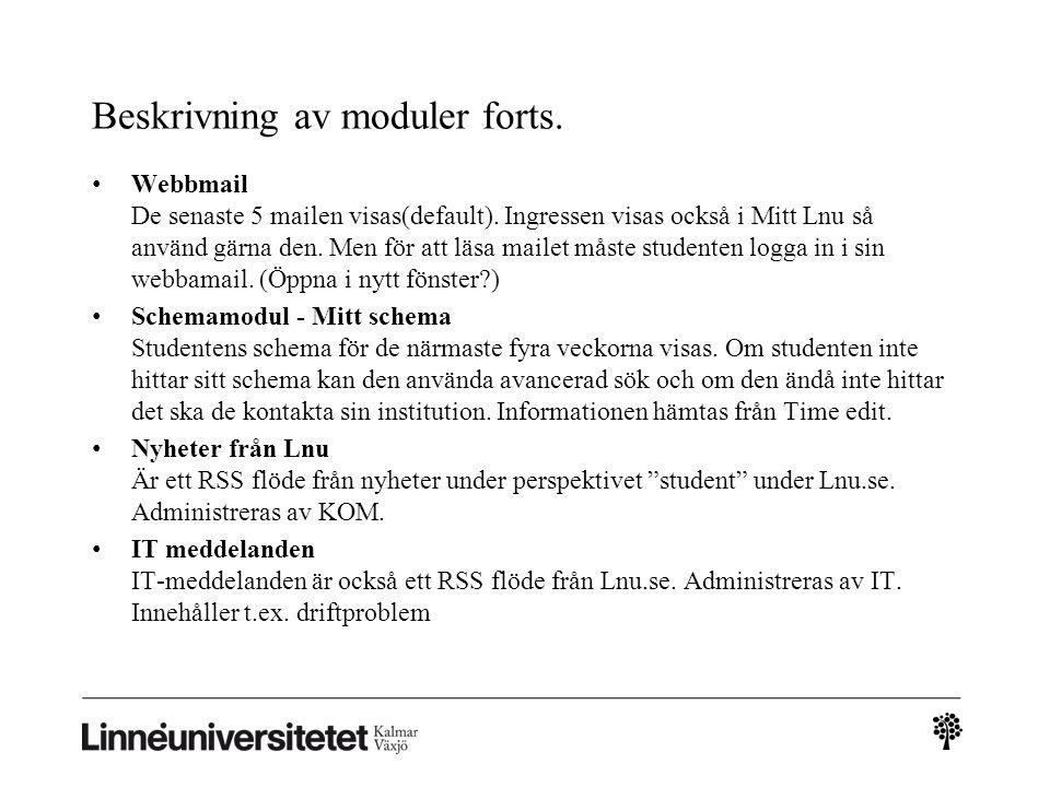 Beskrivning av moduler forts. • Webbmail De senaste 5 mailen visas(default). Ingressen visas också i Mitt Lnu så använd gärna den. Men för att läsa ma
