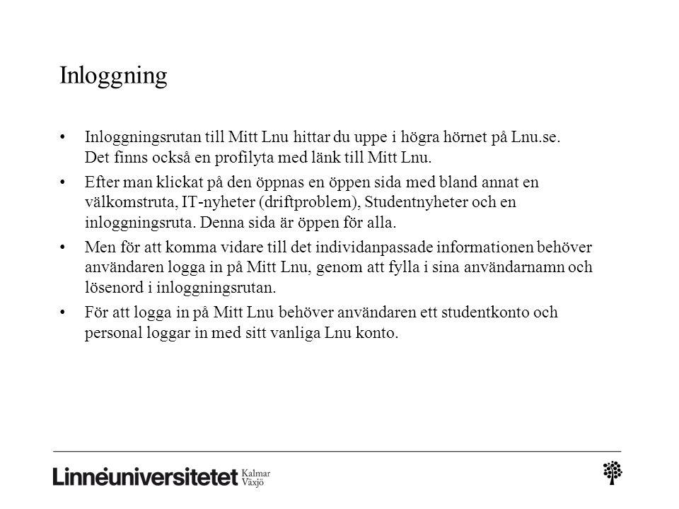 Inloggning • Inloggningsrutan till Mitt Lnu hittar du uppe i högra hörnet på Lnu.se. Det finns också en profilyta med länk till Mitt Lnu. • Efter man
