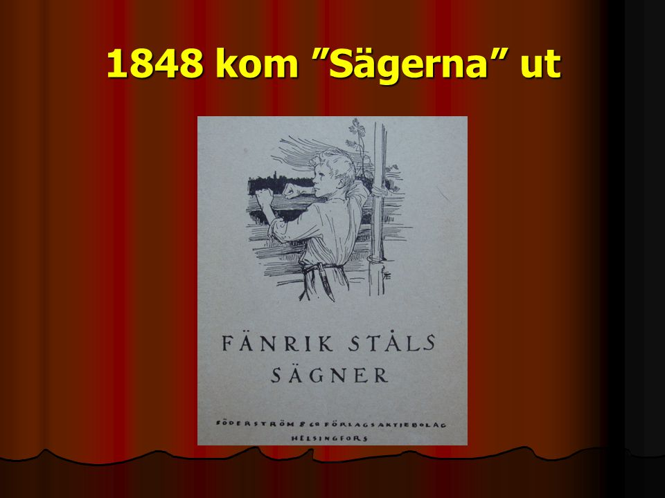 1848 kom Sägerna ut