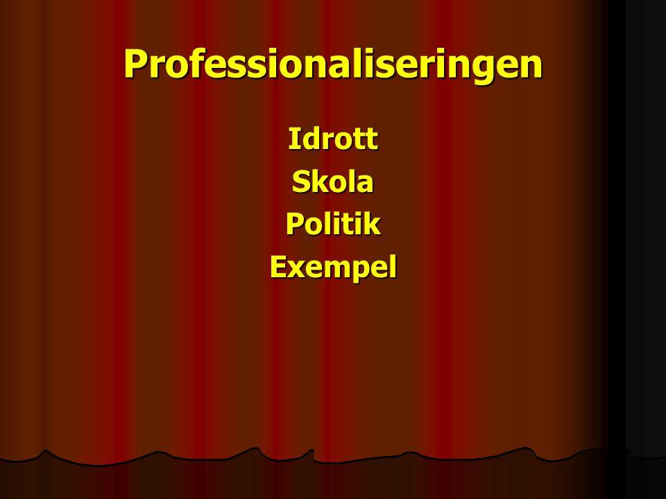 Professionaliseringen IdrottSkolaPolitikExempel