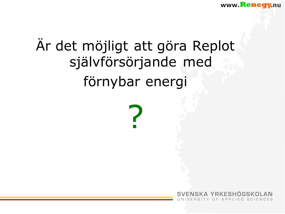 www..nu Är det möjligt att göra Replot självförsörjande med förnybar energi ?