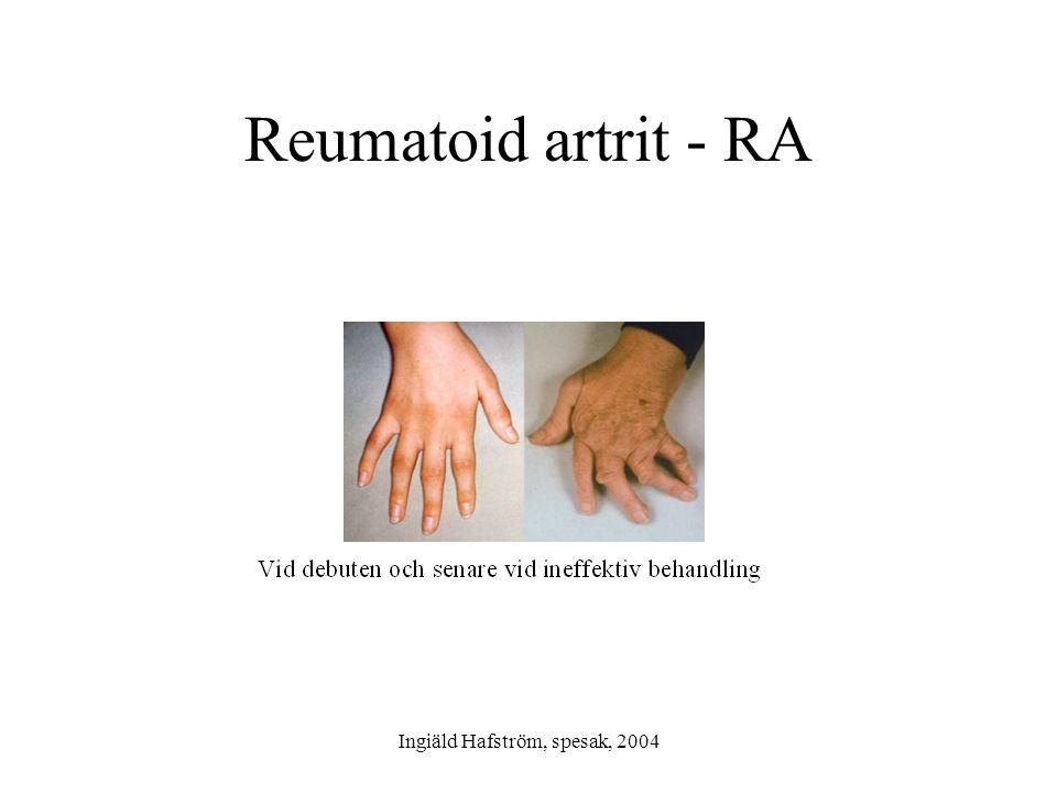 Ingiäld Hafström, spesak, 2004 RA- ny kunskap •Tidig behandling, terapeutiskt fönster •Biologiska läkemedel