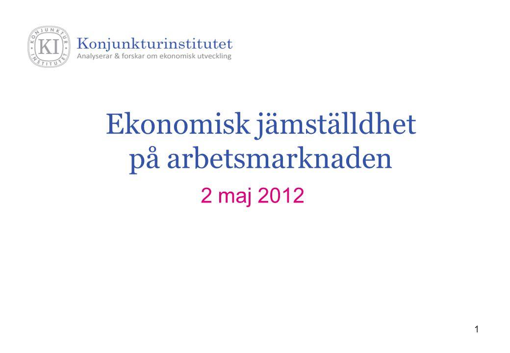 1 Ekonomisk jämställdhet på arbetsmarknaden 2 maj 2012
