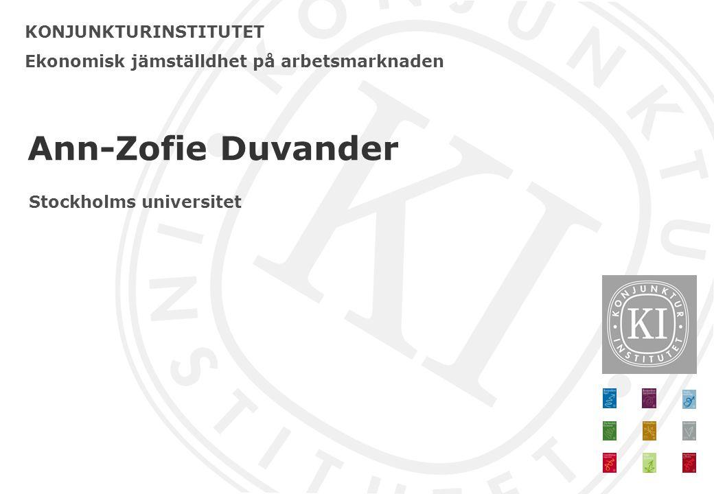 KONJUNKTURINSTITUTET Ekonomisk jämställdhet på arbetsmarknaden Ann-Zofie Duvander Stockholms universitet