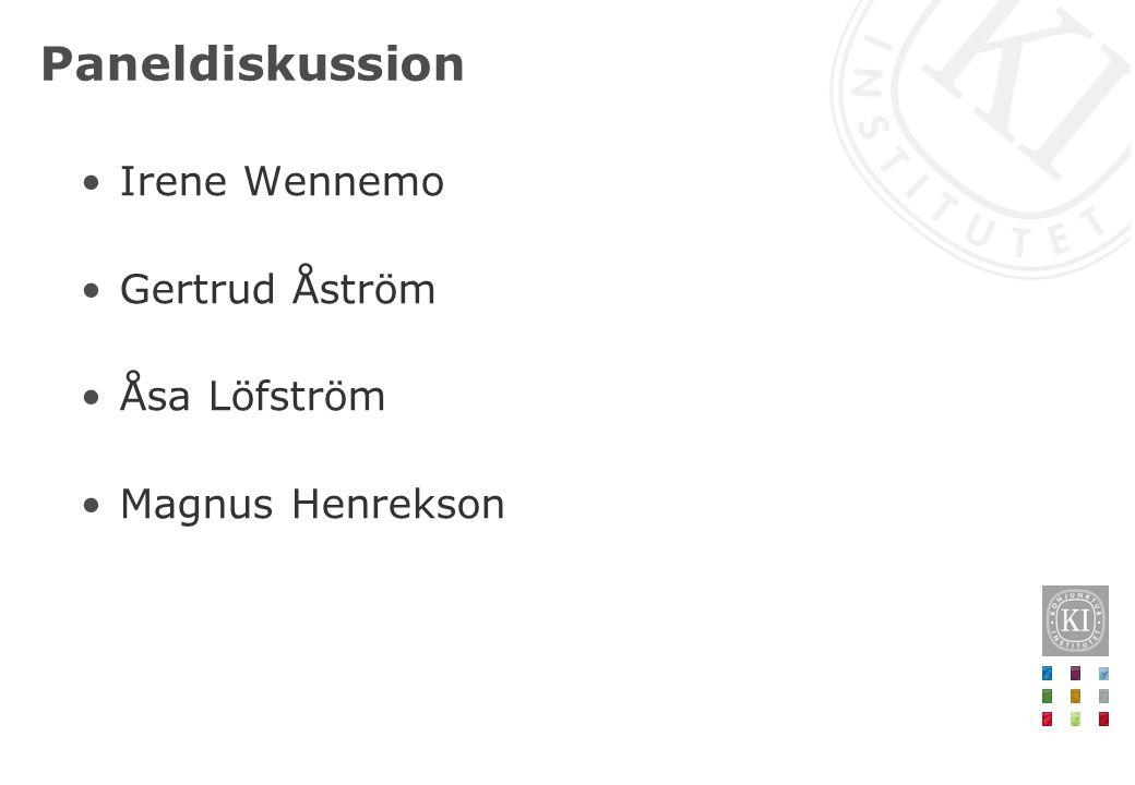 Paneldiskussion •Irene Wennemo •Gertrud Åström •Åsa Löfström •Magnus Henrekson