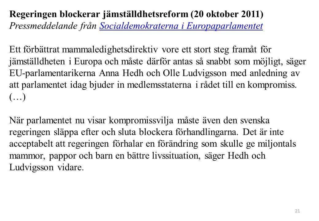 21 Regeringen blockerar jämställdhetsreform (20 oktober 2011) Pressmeddelande från Socialdemokraterna i EuropaparlamentetSocialdemokraterna i Europapa