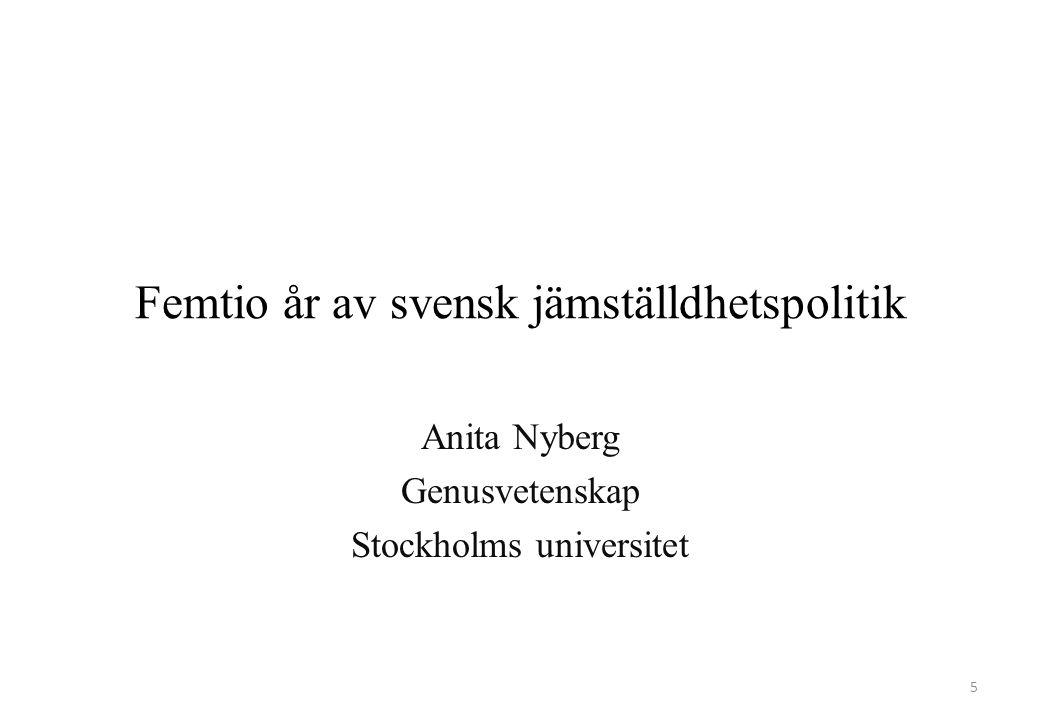 5 Femtio år av svensk jämställdhetspolitik Anita Nyberg Genusvetenskap Stockholms universitet