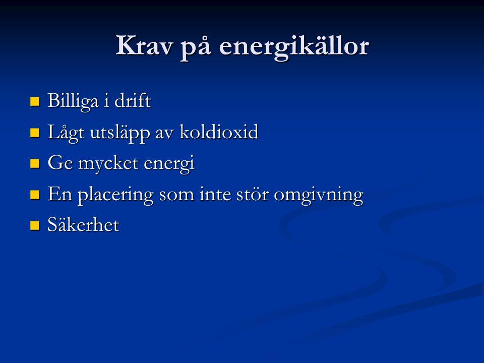 Effektivisering av energikällor - några exempel  Sol  Vind  Vätgas (bränsleceller)  Stjärnornas energi (fusion)  Passivhus  Transporter (hybrid, alkohol, el, biobränslen samt naturgas)