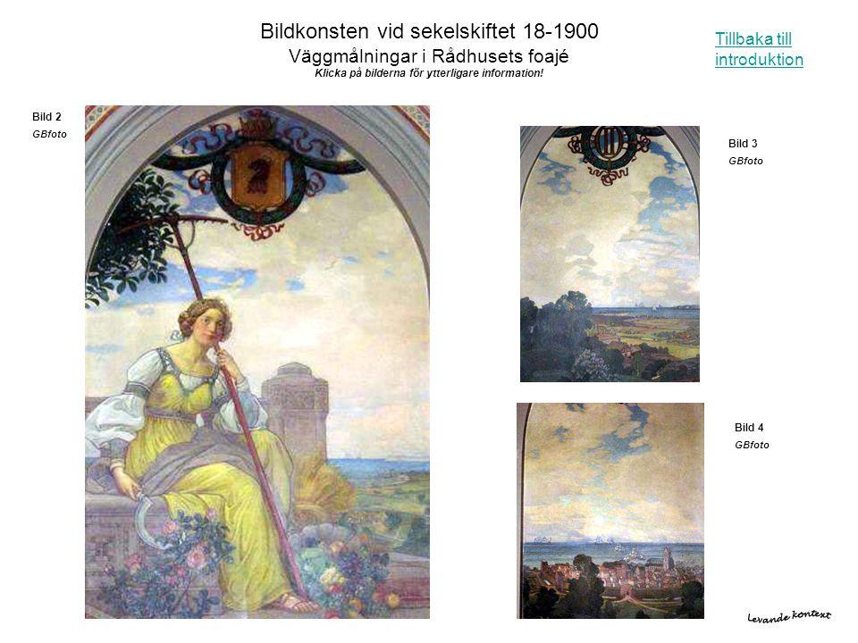 Bildkonsten vid sekelskiftet 18-1900 Väggmålningar i Rådhusets foajé Klicka på bilderna för ytterligare information! Tillbaka till introduktion Bild 2