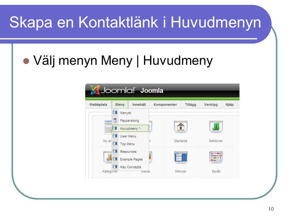 Skapa en Kontaktlänk i Huvudmenyn  Välj menyn Meny | Huvudmeny 10