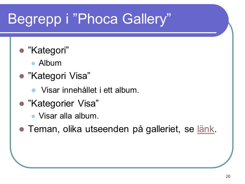 Begrepp i Phoca Gallery  Kategori  Album  Kategori Visa  Visar innehållet i ett album.