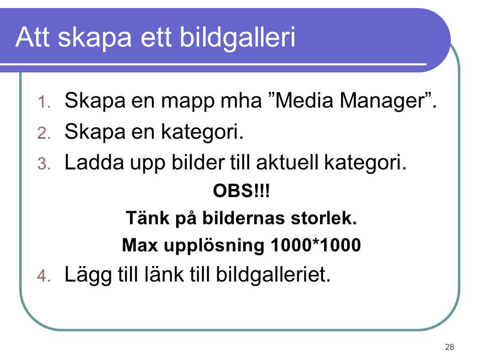 Att skapa ett bildgalleri 1.Skapa en mapp mha Media Manager .