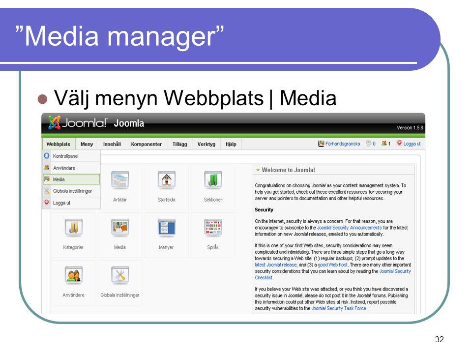 Media manager  Välj menyn Webbplats | Media 32