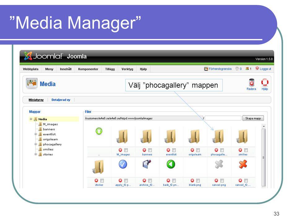 Media Manager Välj phocagallery mappen 33
