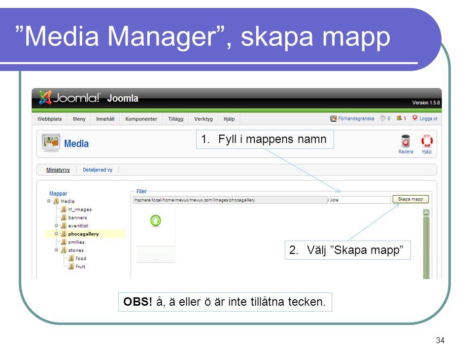 Media Manager , skapa mapp 1.Fyll i mappens namn 2.Välj Skapa mapp OBS.