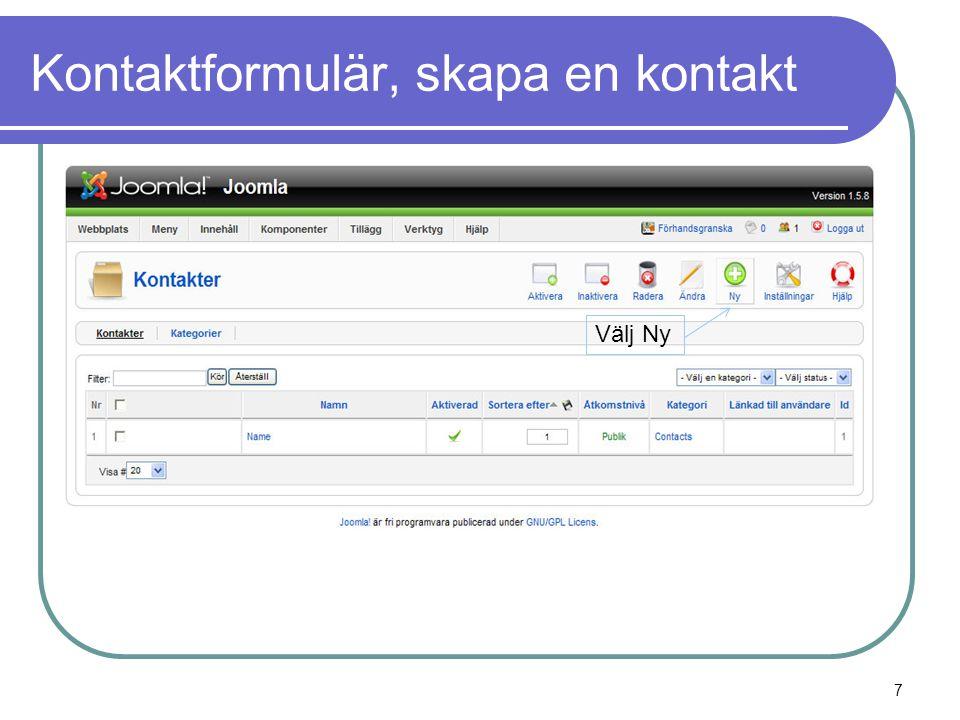 Kontaktformulär, skapa en kontakt Välj Ny 7