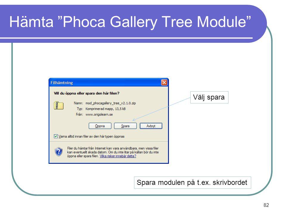 Hämta Phoca Gallery Tree Module Välj spara Spara modulen på t.ex. skrivbordet 82