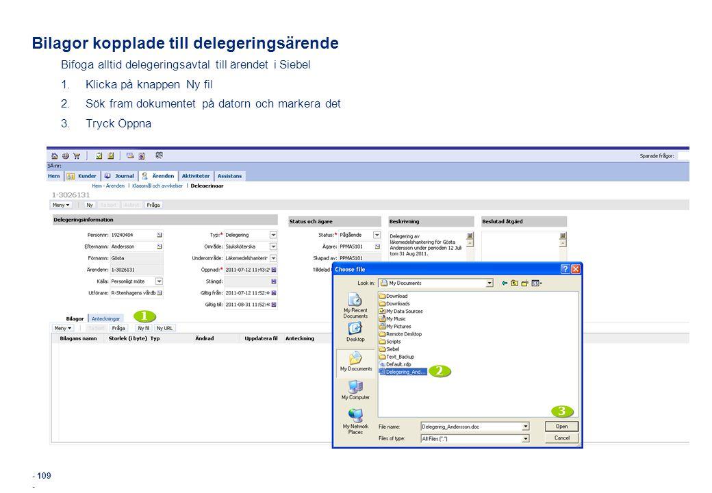 - 109 - Bilagor kopplade till delegeringsärende Bifoga alltid delegeringsavtal till ärendet i Siebel 1.Klicka på knappen Ny fil 2.Sök fram dokumentet