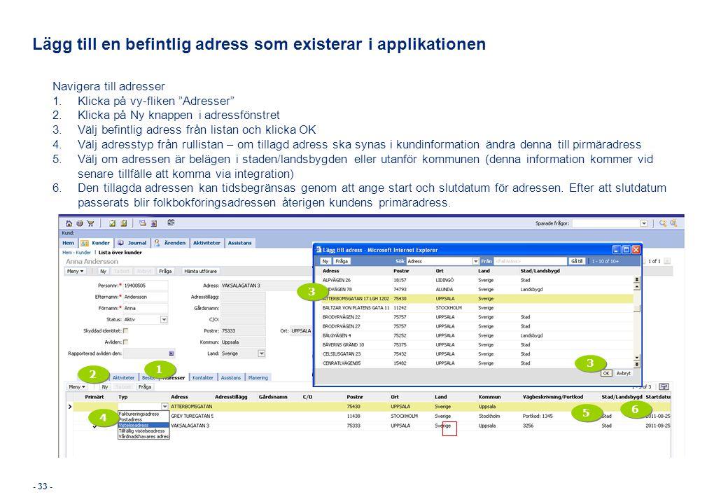 """Lägg till en befintlig adress som existerar i applikationen Navigera till adresser 1.Klicka på vy-fliken """"Adresser"""" 2.Klicka på Ny knappen i adressfön"""