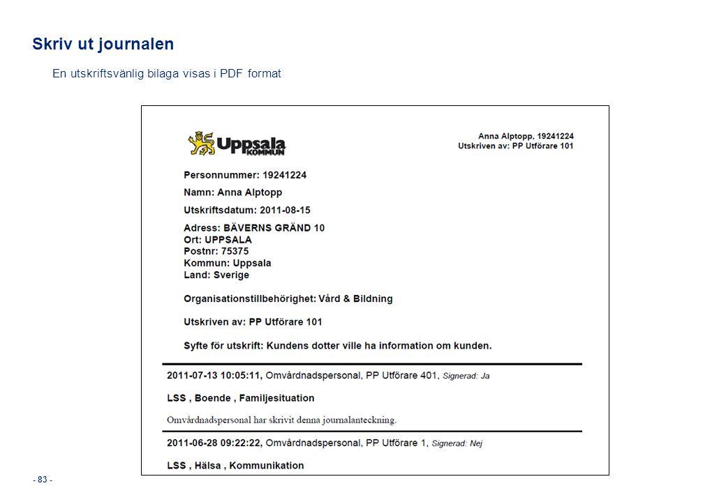 - 83 - Skriv ut journalen En utskriftsvänlig bilaga visas i PDF format