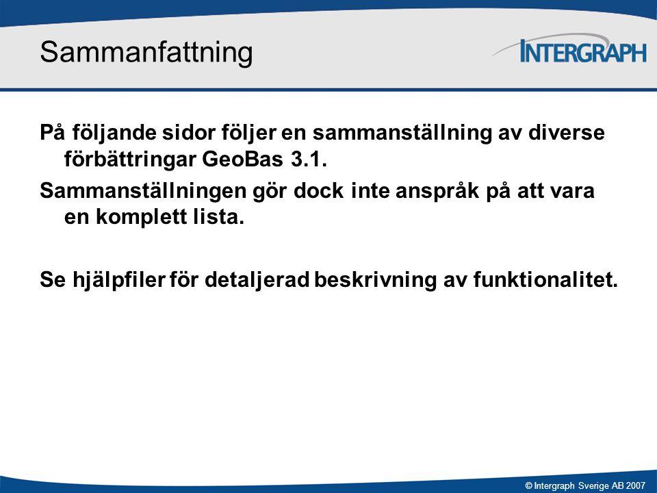 © Intergraph Sverige AB 2007 Sammanfattning På följande sidor följer en sammanställning av diverse förbättringar GeoBas 3.1. Sammanställningen gör doc
